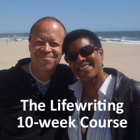 Steven Barnes & Tananarive Due - Lifewriting 10-week Course.